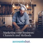 Marketing your business: Channels and Methods
