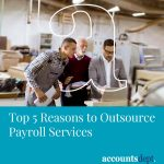 Top 5 reasons to outsource payroll services